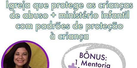 Proteção à Criança na Igreja e Ministério Infantil  - 2 Aulas ao vivo  Zoom tickets