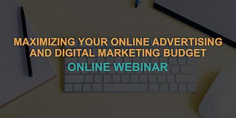Maximizing Your Online Advertising & Digital Marketing Budget tickets