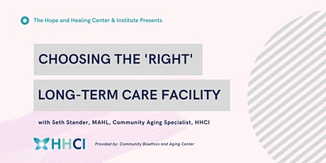 Choosing the 'Right' Long-Term Care Facility tickets