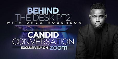 Behind The Desk | Candid Conversation tickets