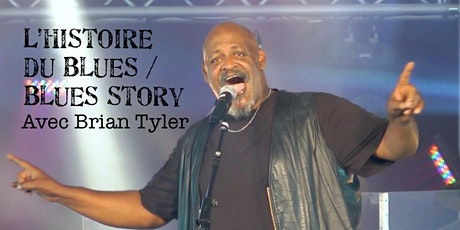 STE-THÉRÈSE - L'HISTOIRE DU BLUES / BLUES STORY avec Brian Tyler 35$ billets