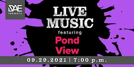 DAE Presents: Live Music featuring Pond View tickets