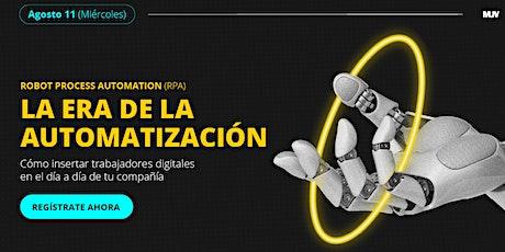Robot Process Automation (RPA) -  LA ERA DE LA AUTOMATIZACIÓN tickets