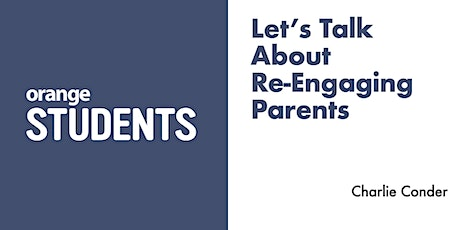 Let's Talk About Re-Engaging Parents tickets