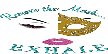 Remove the Mask.... Exhale Women's Conference tickets