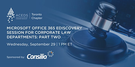 Microsoft Office 365 eDiscovery Session for Corporate Law Depts: Part II tickets