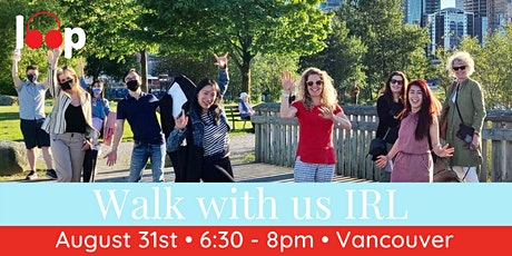 Walk with us IRL — Vancouver August 31st tickets