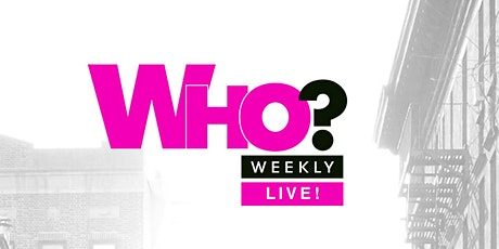 Who? Weekly Live tickets