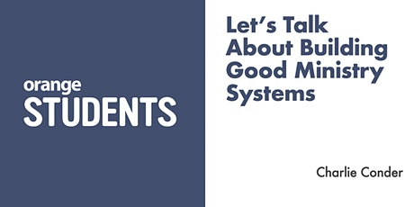 Let's Talk About Building Good Ministry Systems tickets