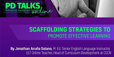 PD TALK VIII-2021: Scaffolding Strategies to Promote Effective Learning tickets