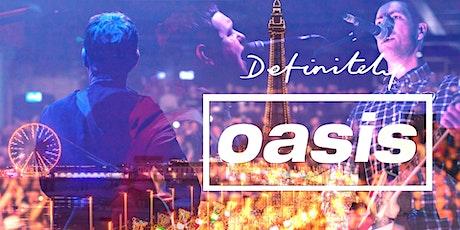 Definitely Oasis Blackpool tickets