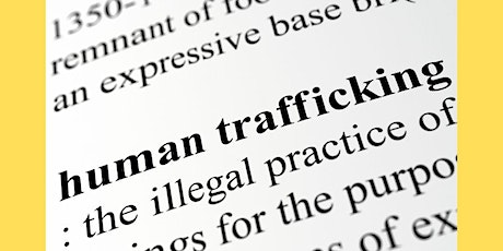 Human Trafficking: Understanding how traffickers operate tickets