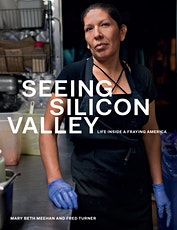 Seeing Silicon Valley: Life Inside a Fraying America tickets