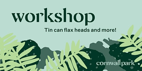Workshop: Tin can grass heads and more! tickets