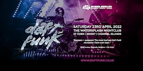 Daft Funk Live @ The Watersplash tickets