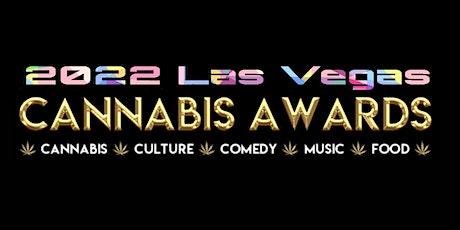 Las Vegas Cannabis Awards Music Festival 7-10-2022 tickets