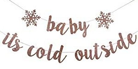 Baby It's Cold Outside! tickets