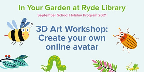 3D Art Workshop: Create your own online avatar - AGES 10 Years + tickets