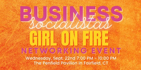 Business Socialistas GIRL ON FIRE Networking Event tickets