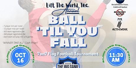 BALL 'TIL YOU FALL Flag Football Tournament tickets