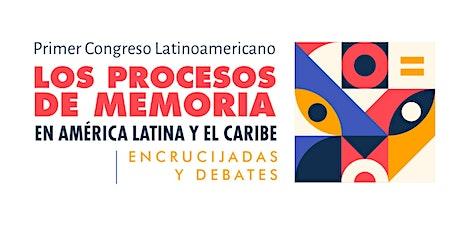Congreso Latinoamericano de Memoria: Encrucijadas y Debates tickets