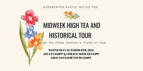 Spring Mid Week  High Tea  and  Overnewton Castle Tour (Oct 6th) tickets