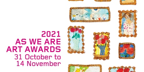 2021 As We Are Art Awards - Exhibition Opening & Award Presentation Evening tickets