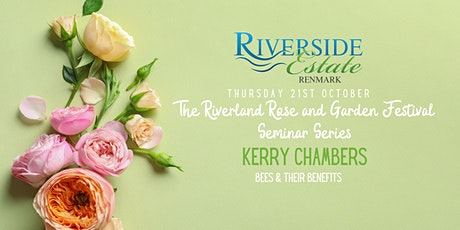 The Riverland Rose & Garden Festival - Kerry Chambers Bees & Their Benefits tickets