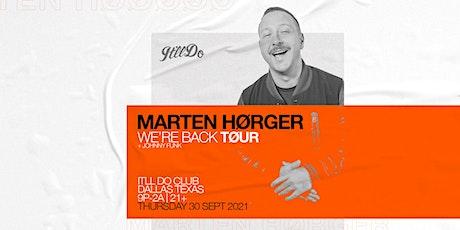 MARTEN HØRGER at It'll Do Club tickets