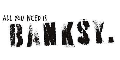 All you need is Banksy biglietti