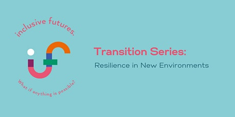 Transition Series: Resilience in New Environments tickets