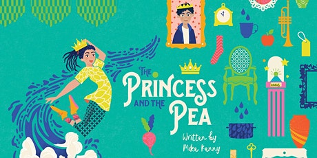 tutti frutti present: The Princess and The Pea by Mike Kenny, 11.30am tickets