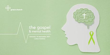 The Gospel & Mental Health - Ladies Seminar tickets