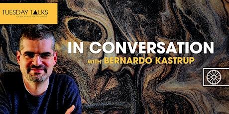 Tuesday Talks | A Conversation with Bernardo Kastrup entradas
