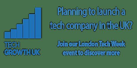 Tech Growth UK, London Tech Week webinar, Tues 21 Sept 2021, 9-11am BST tickets