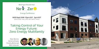 Take Control of your Energy Future – Zero Energy  Multifamily Housing