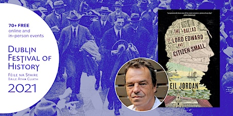 The Ballad of Lord Edward and Citizen Small: Neil Jordan in Conversation tickets