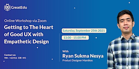 Getting to The Heart of Good UX with Empathetic Design tickets