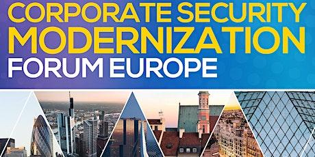Corporate Security Modernization Forum Europe tickets