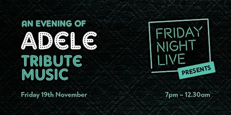 Friday Night Live - Adele tickets