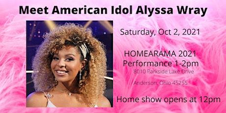 Meet Top 10 American Idol Alyssa Wray at HOMEARAMA 2021 tickets