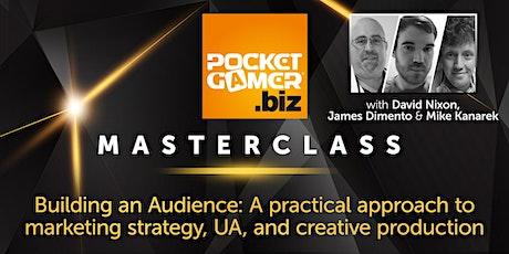 MasterClass: Building an Audience: Marketing, UA, & Creative Production tickets