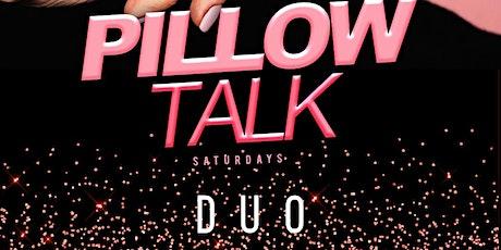 Pillow Talk  at Duo London - Saturday tickets