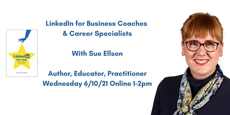 LinkedIn for Business Coaches & Career Specialists Wed 6/10/21 Online 1-2pm tickets