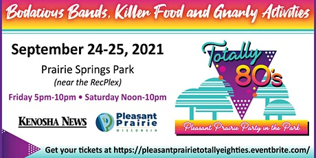 Pleasant Prairie Party in the Park: Totally 80's tickets