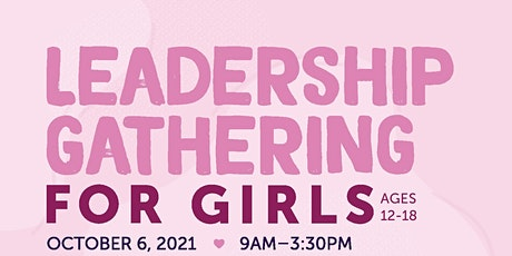Leadership Gathering for Girls (12-18) tickets