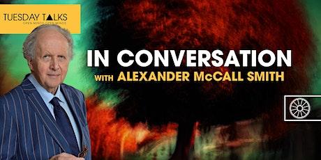 Tuesday Talks | Alexander McCall Smith tickets
