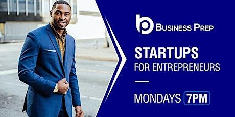 Business Prep - Startups for Entrepreneurs tickets