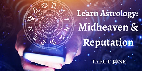 Learn Astrology: Midheaven and Reputation tickets