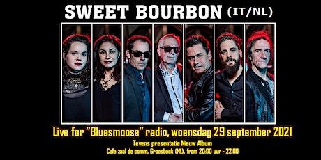 Sweet Bourbon Live at Bluesmoose Radio (€10,00 betaal aan kassa) tickets